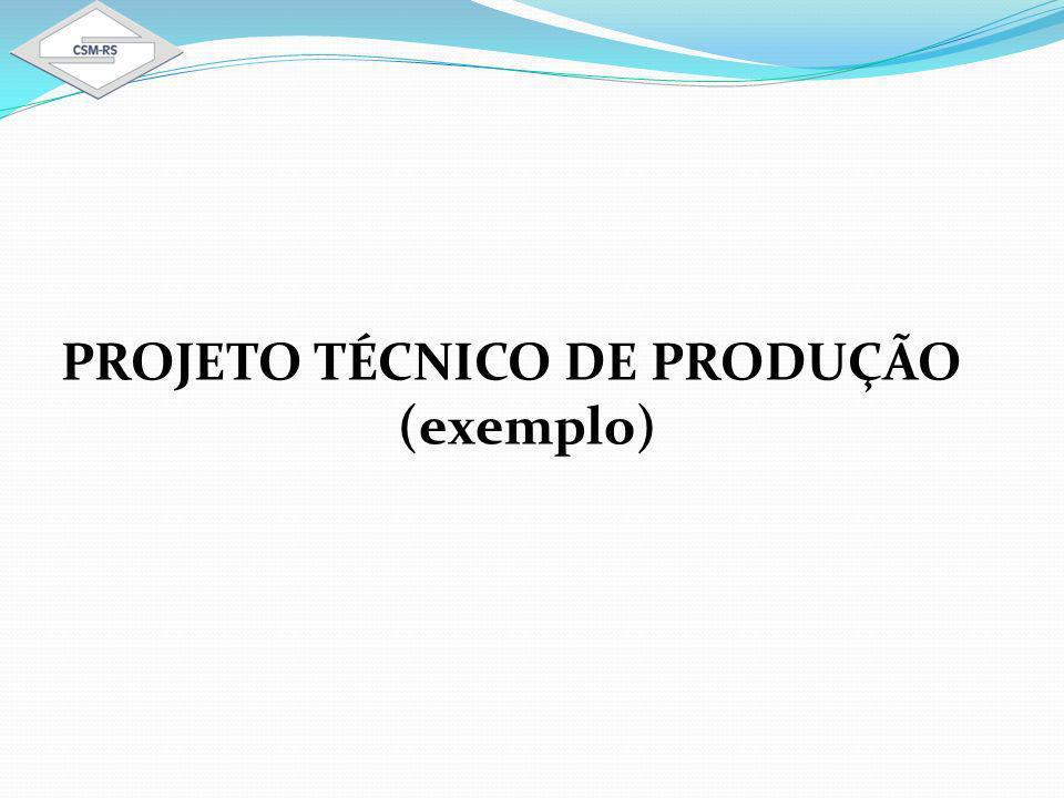 PROJETO TÉCNICO DE PRODUÇÃO