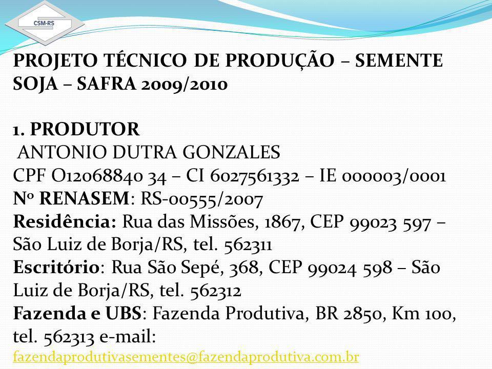 PROJETO TÉCNICO DE PRODUÇÃO – SEMENTE SOJA – SAFRA 2009/2010