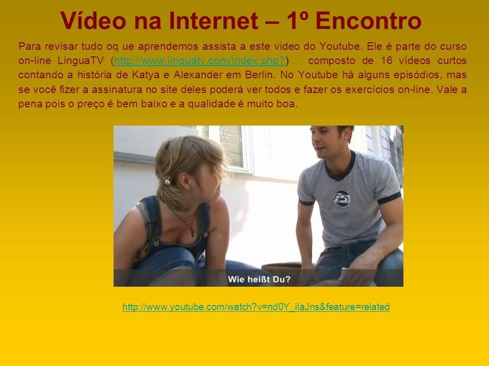 Vídeo na Internet – 1º Encontro