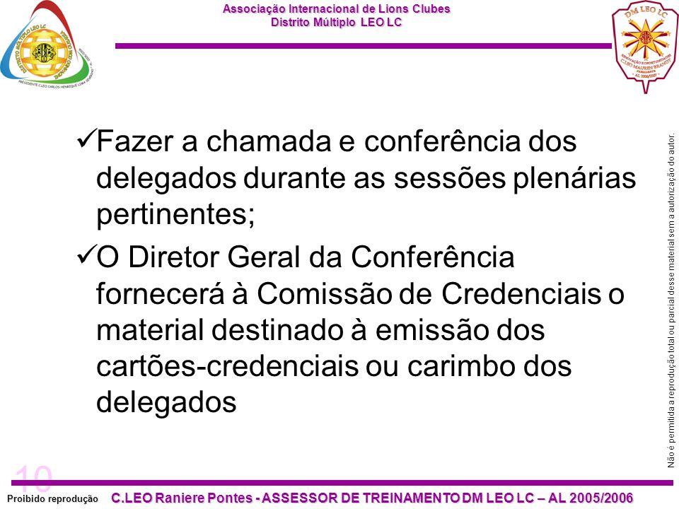 Fazer a chamada e conferência dos delegados durante as sessões plenárias pertinentes;