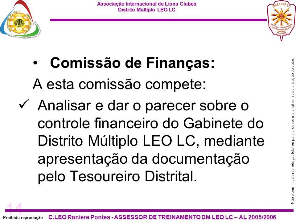 Comissão de Finanças: A esta comissão compete: