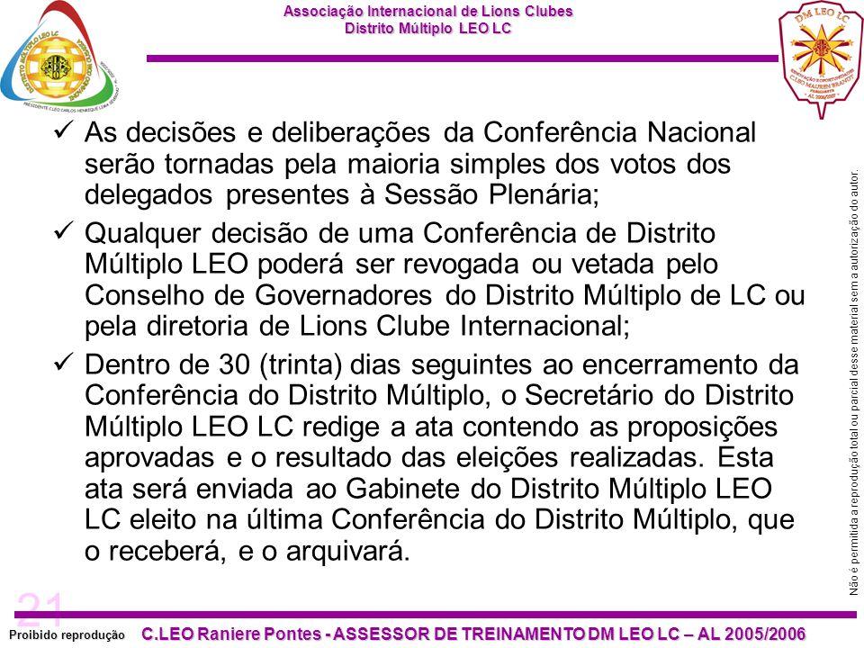 As decisões e deliberações da Conferência Nacional serão tornadas pela maioria simples dos votos dos delegados presentes à Sessão Plenária;