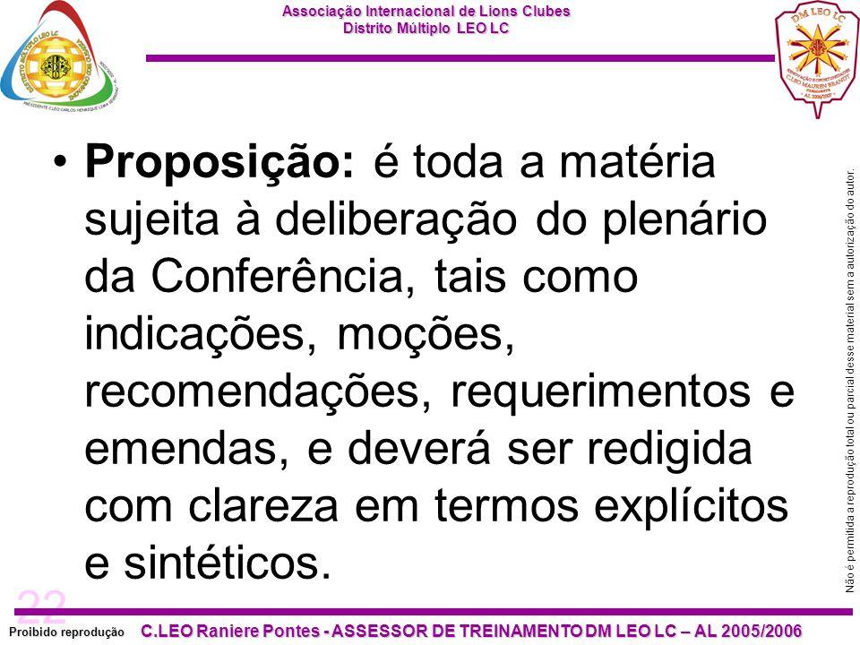 Proposição: é toda a matéria sujeita à deliberação do plenário da Conferência, tais como indicações, moções, recomendações, requerimentos e emendas, e deverá ser redigida com clareza em termos explícitos e sintéticos.