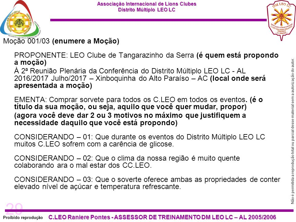 Moção 001/03 (enumere a Moção) PROPONENTE: LEO Clube de Tangarazinho da Serra (é quem está propondo a moção)
