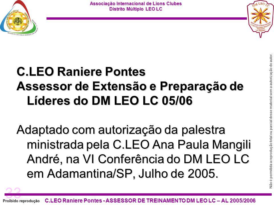 C.LEO Raniere Pontes Assessor de Extensão e Preparação de Líderes do DM LEO LC 05/06.