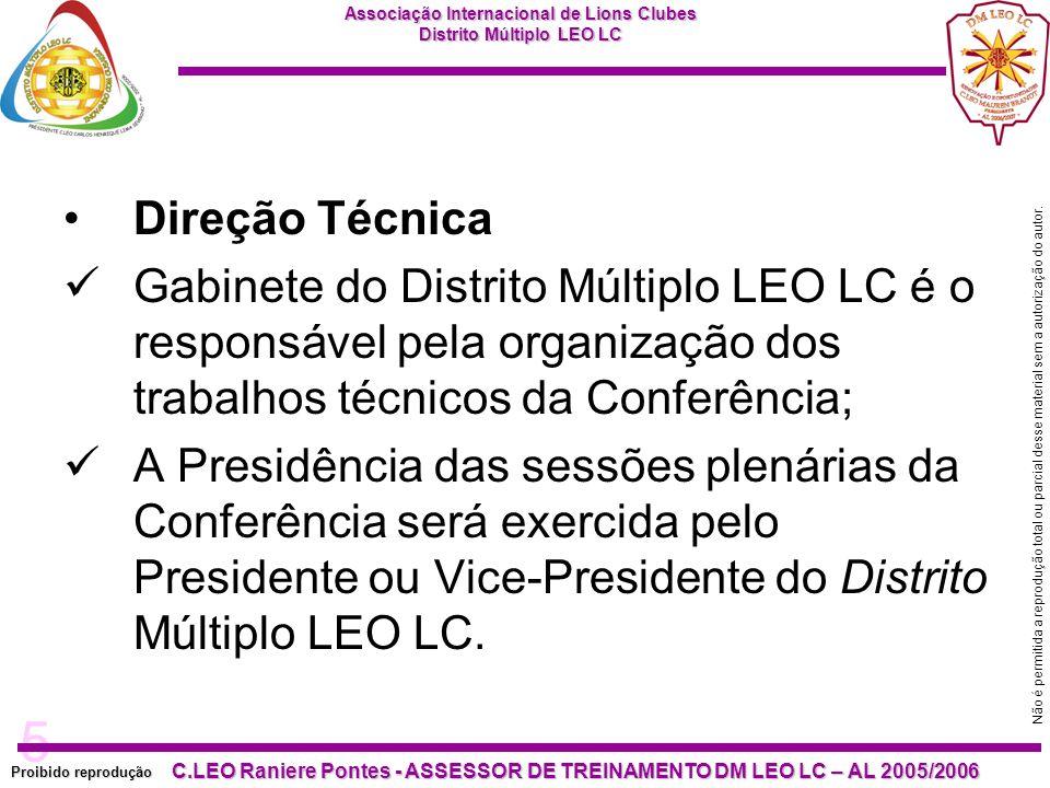 Direção Técnica Gabinete do Distrito Múltiplo LEO LC é o responsável pela organização dos trabalhos técnicos da Conferência;