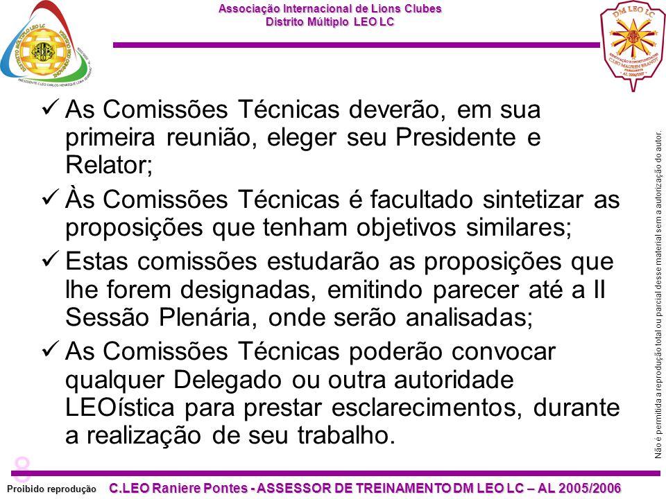 As Comissões Técnicas deverão, em sua primeira reunião, eleger seu Presidente e Relator;
