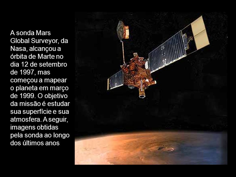 A sonda Mars Global Surveyor, da Nasa, alcançou a órbita de Marte no
