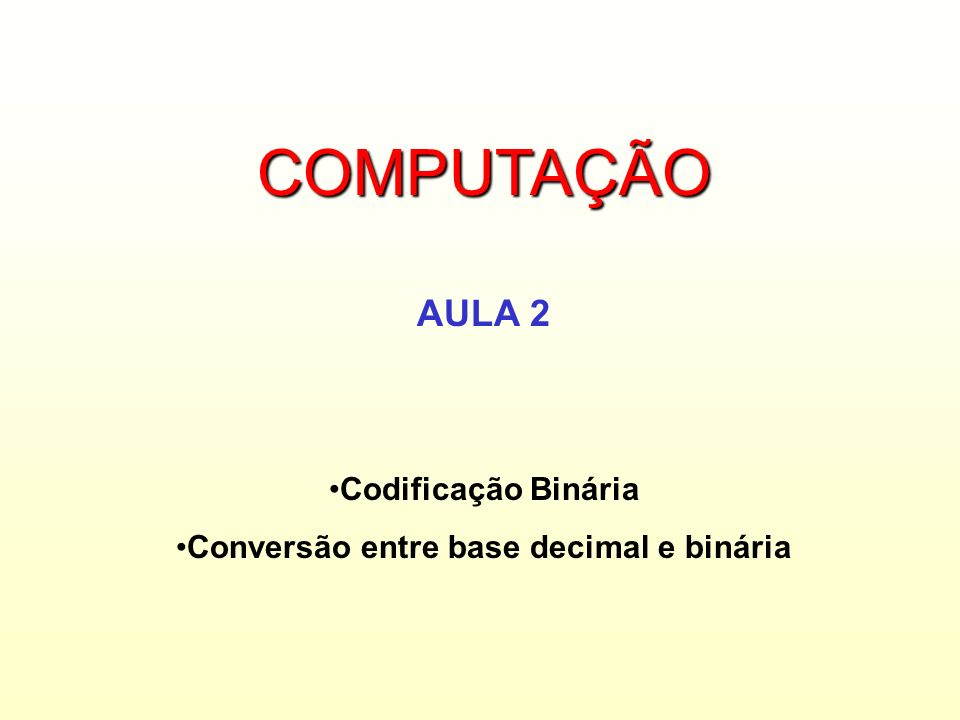 Conversão entre base decimal e binária