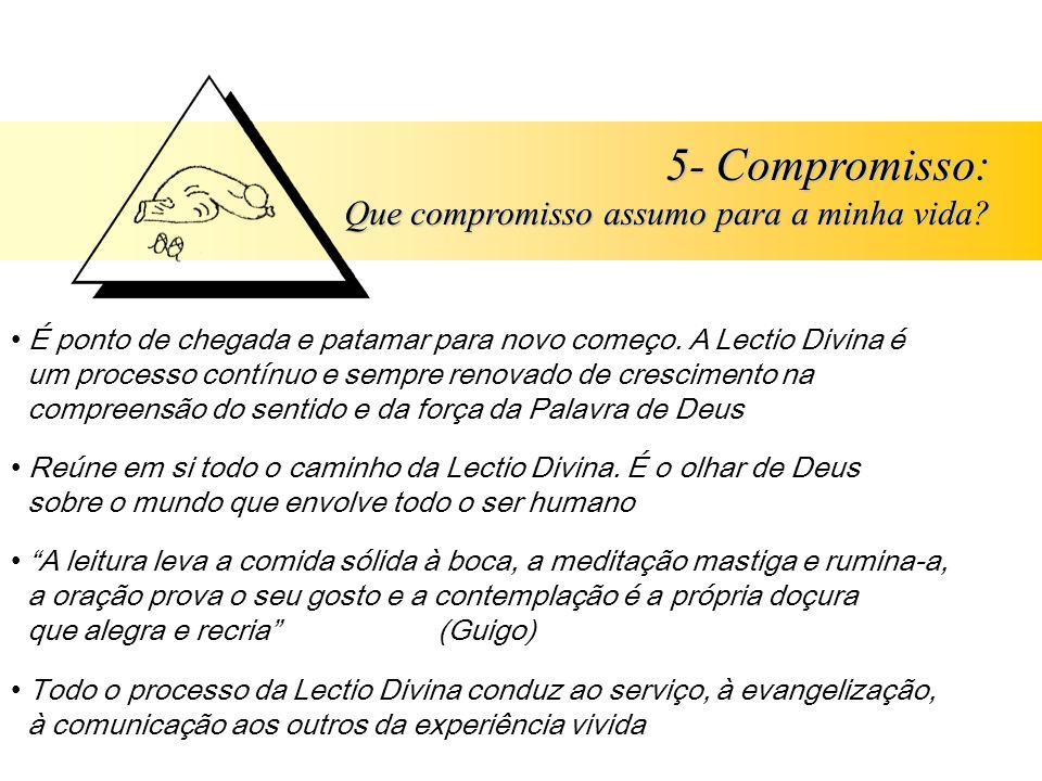 5- Compromisso: Que compromisso assumo para a minha vida
