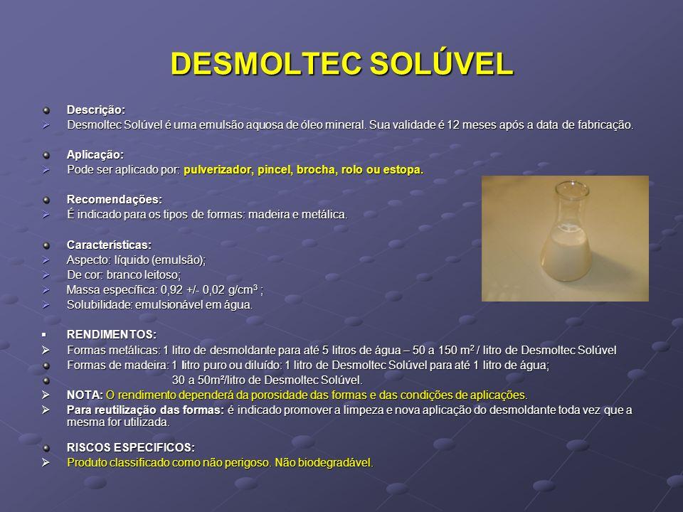 DESMOLTEC SOLÚVEL Descrição: