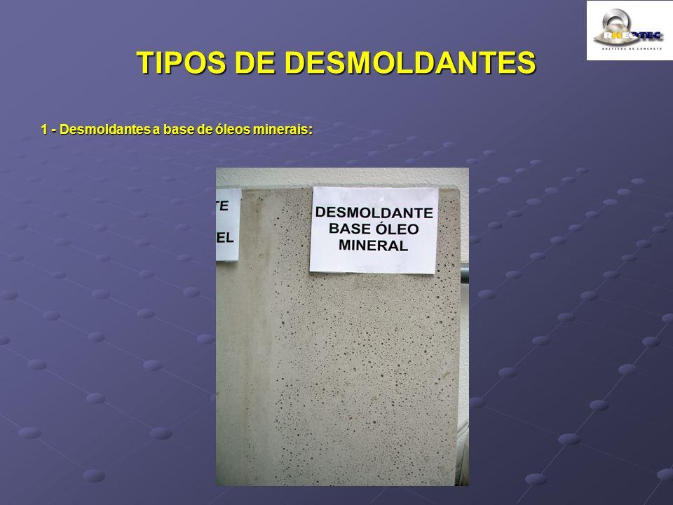 TIPOS DE DESMOLDANTES 1 - Desmoldantes a base de óleos minerais: