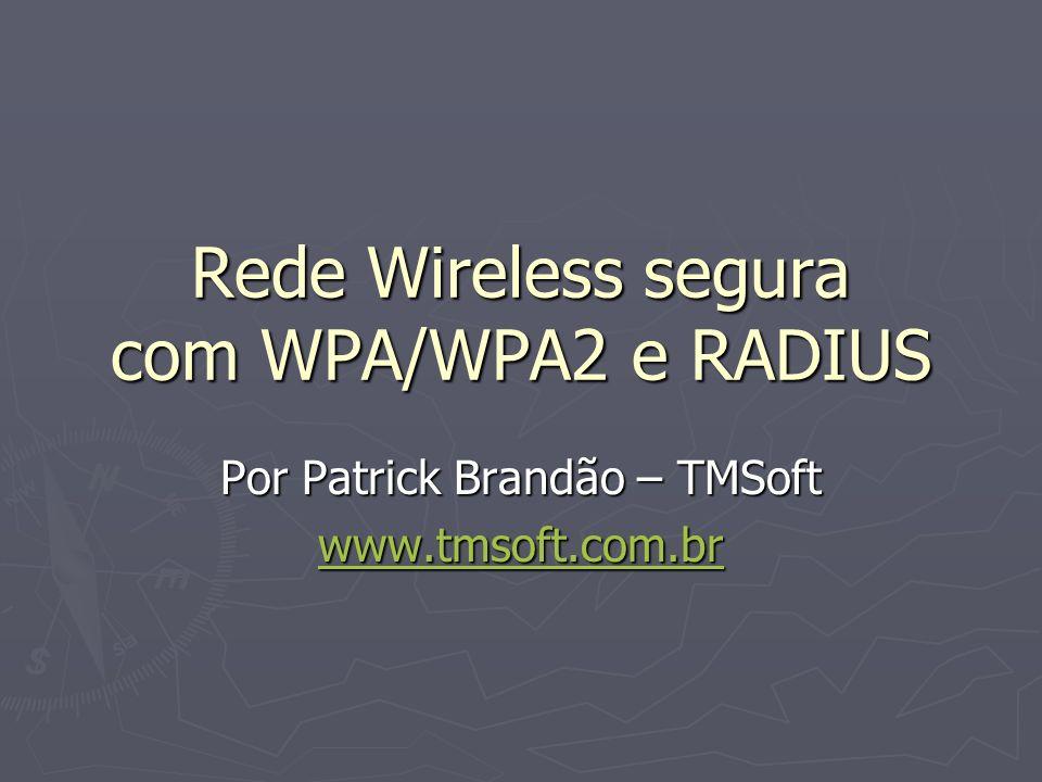 Rede Wireless segura com WPA/WPA2 e RADIUS