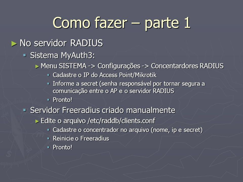 Como fazer – parte 1 No servidor RADIUS Sistema MyAuth3: