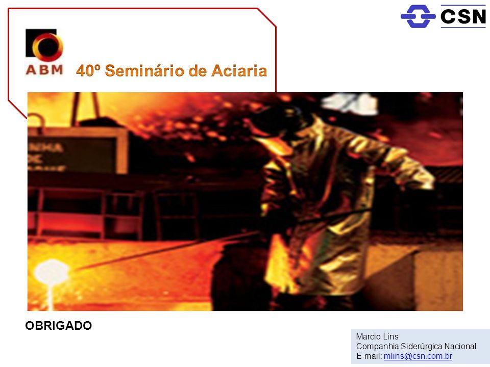 40º Seminário de Aciaria OBRIGADO Marcio Lins