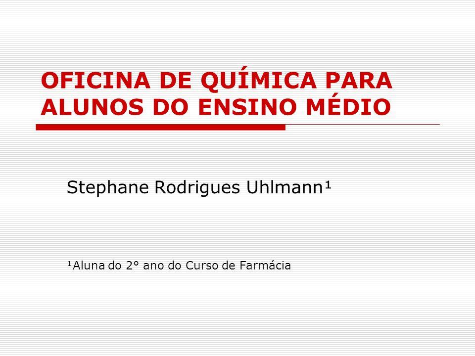 OFICINA DE QUÍMICA PARA ALUNOS DO ENSINO MÉDIO