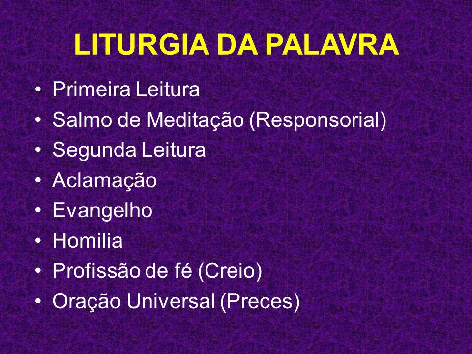 LITURGIA DA PALAVRA Primeira Leitura Salmo de Meditação (Responsorial)