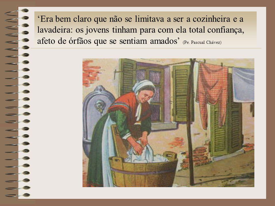 'Era bem claro que não se limitava a ser a cozinheira e a lavadeira: os jovens tinham para com ela total confiança, afeto de órfãos que se sentiam amados' (Pe.