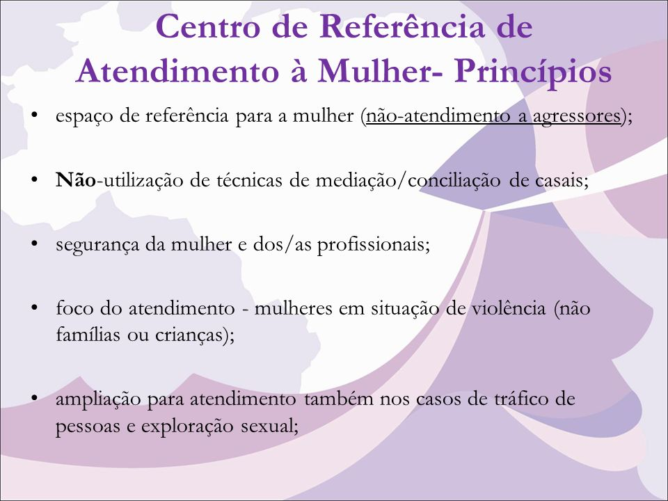 Centro de Referência de Atendimento à Mulher- Princípios