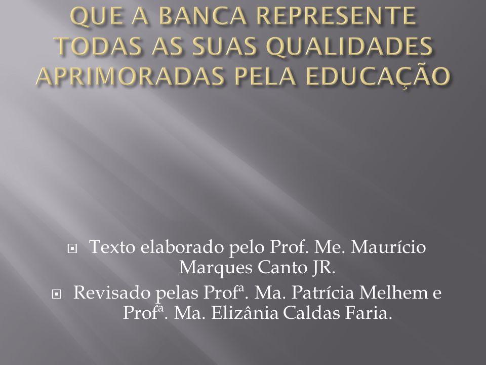 Texto elaborado pelo Prof. Me. Maurício Marques Canto JR.