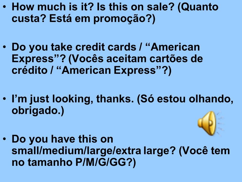 How much is it Is this on sale (Quanto custa Está em promoção )