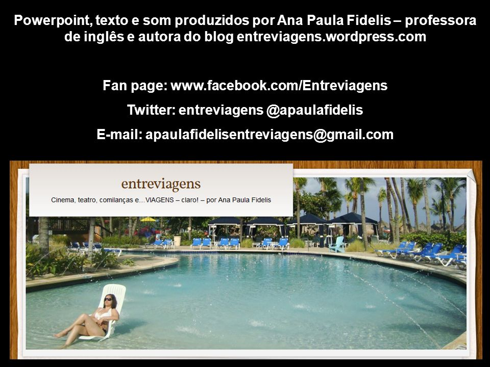 Fan page: www.facebook.com/Entreviagens