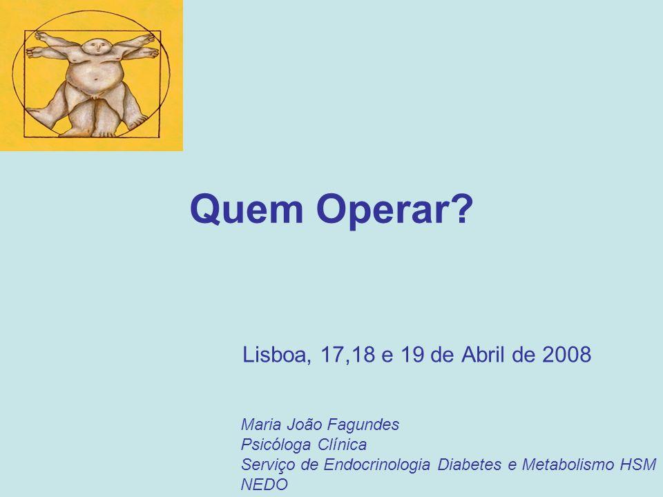 Quem Operar Lisboa, 17,18 e 19 de Abril de 2008 Maria João Fagundes