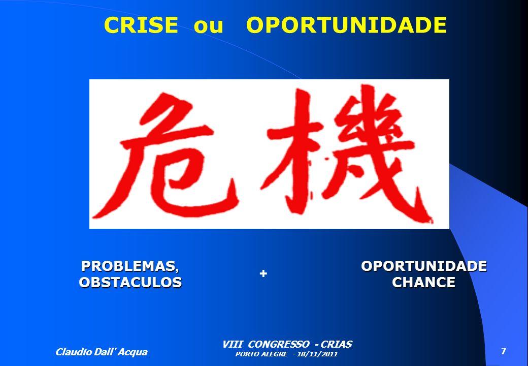 CRISE ou OPORTUNIDADE PROBLEMAS, OBSTACULOS OPORTUNIDADE CHANCE +