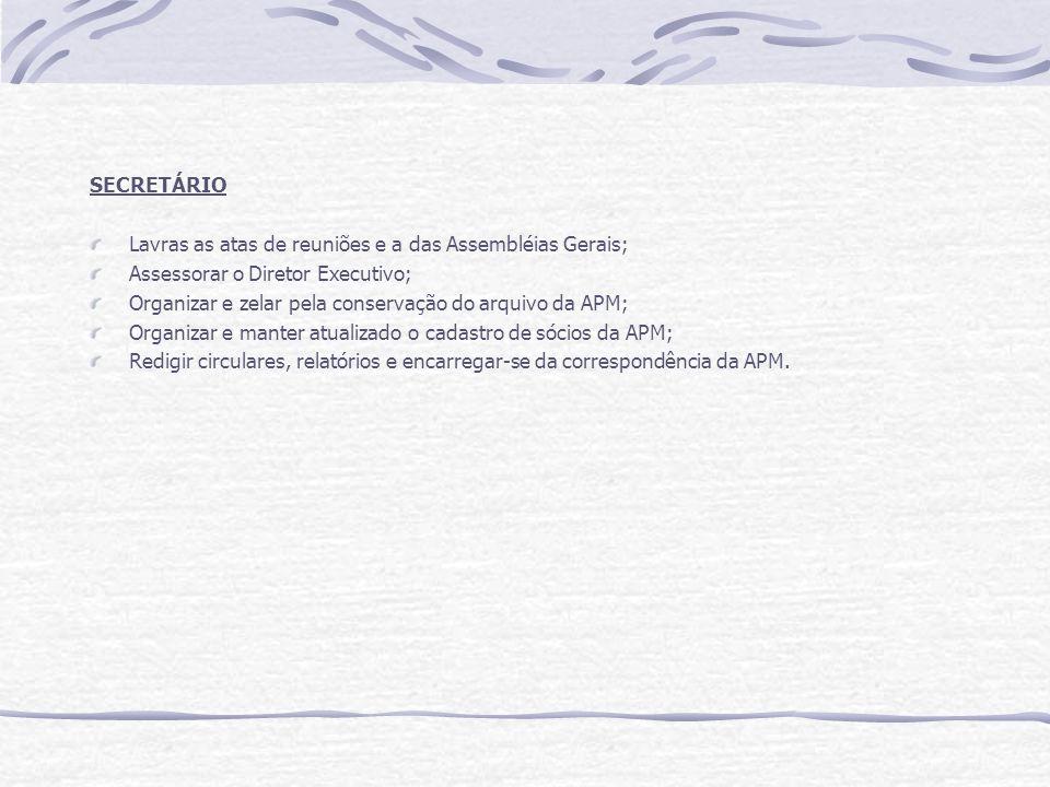 SECRETÁRIO Lavras as atas de reuniões e a das Assembléias Gerais; Assessorar o Diretor Executivo;