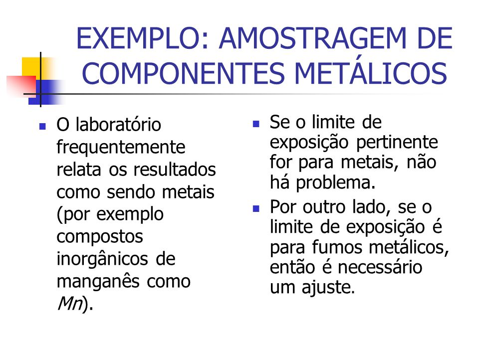 EXEMPLO: AMOSTRAGEM DE COMPONENTES METÁLICOS