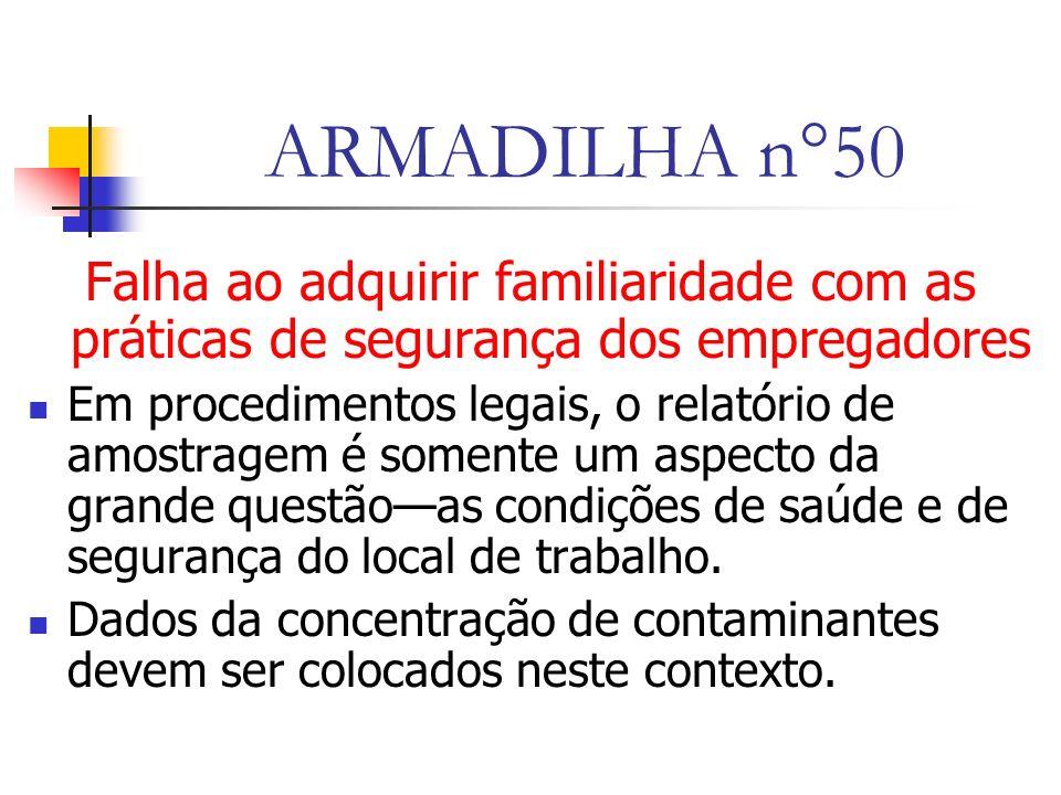 ARMADILHA n°50 Falha ao adquirir familiaridade com as práticas de segurança dos empregadores.