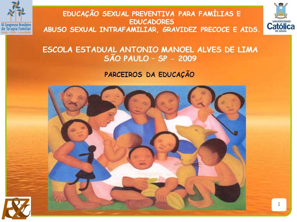 ESCOLA ESTADUAL ANTONIO MANOEL ALVES DE LIMA SÃO PAULO – SP - 2009