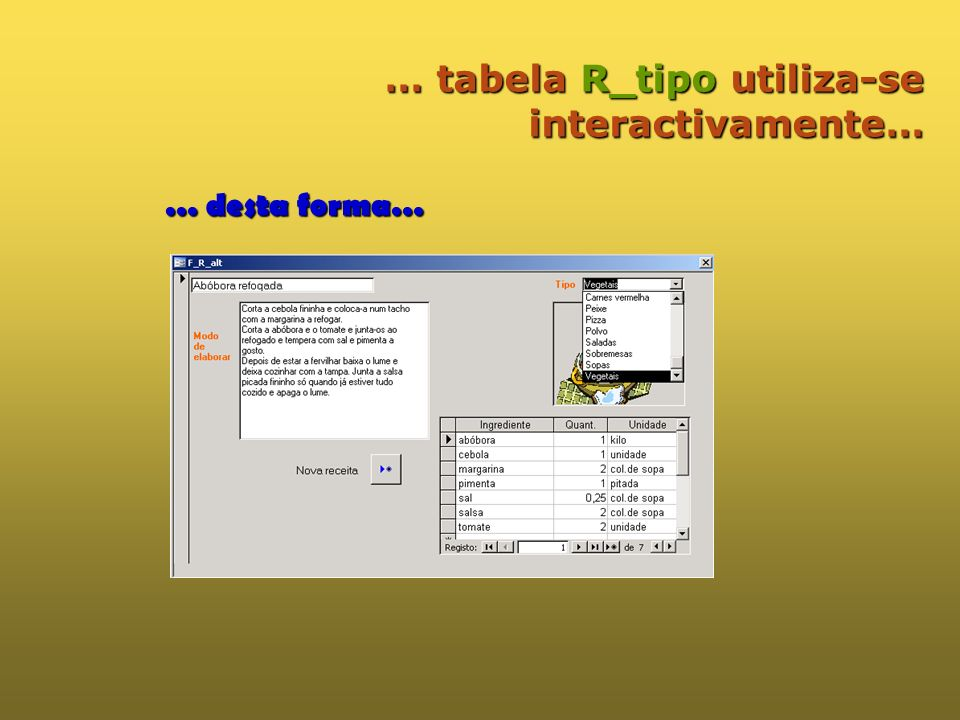 … tabela R_tipo utiliza-se interactivamente…