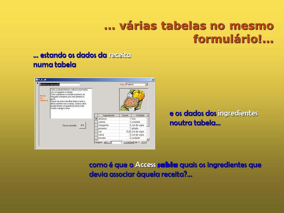 … várias tabelas no mesmo formulário!...