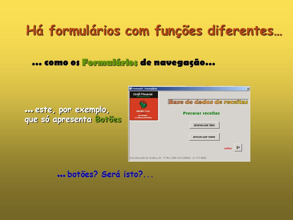 Há formulários com funções diferentes…