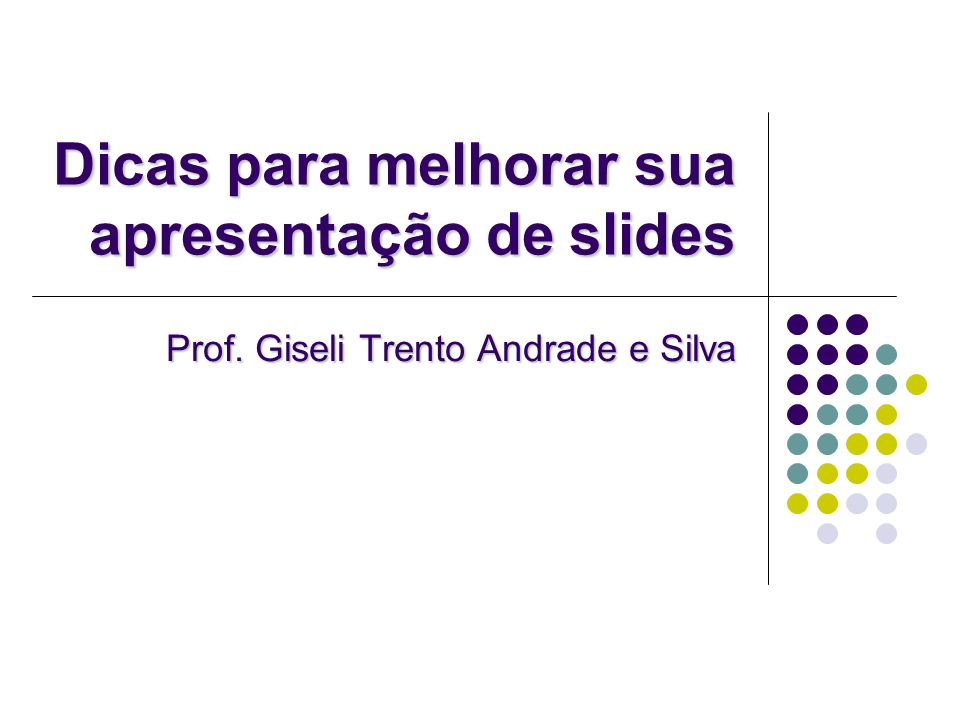 Dicas para melhorar sua apresentação de slides