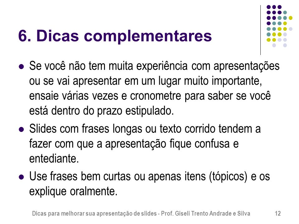 6. Dicas complementares