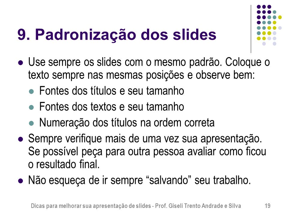9. Padronização dos slides