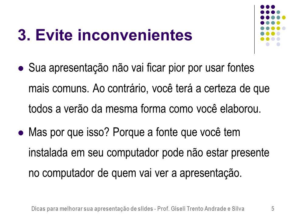 3. Evite inconvenientes