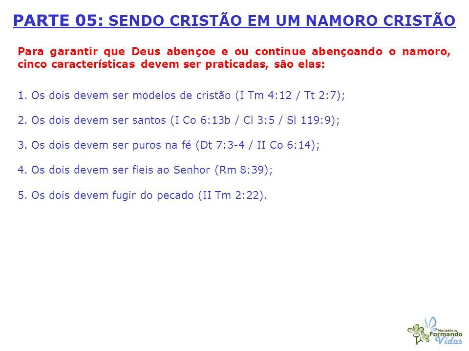 PARTE 05: SENDO CRISTÃO EM UM NAMORO CRISTÃO