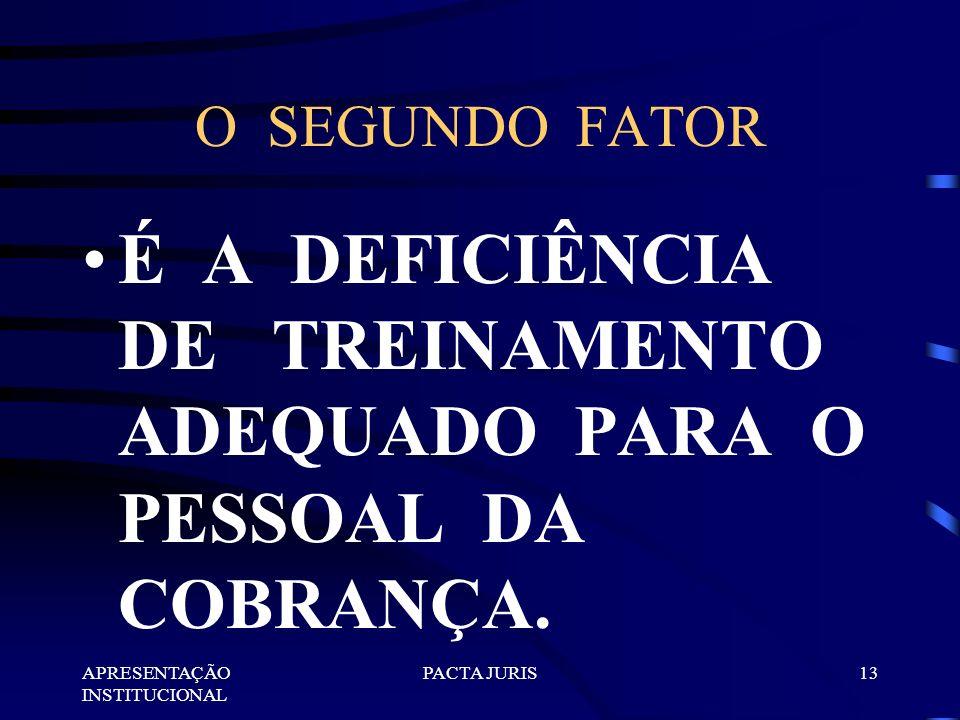 É A DEFICIÊNCIA DE TREINAMENTO ADEQUADO PARA O PESSOAL DA COBRANÇA.