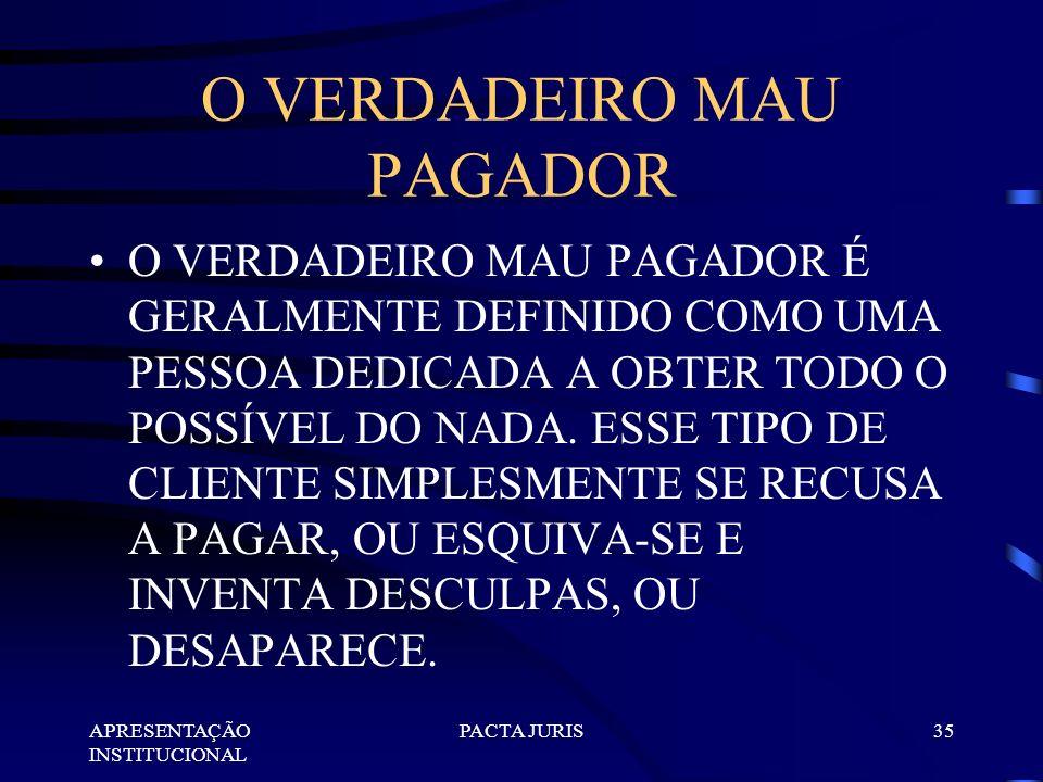 O VERDADEIRO MAU PAGADOR
