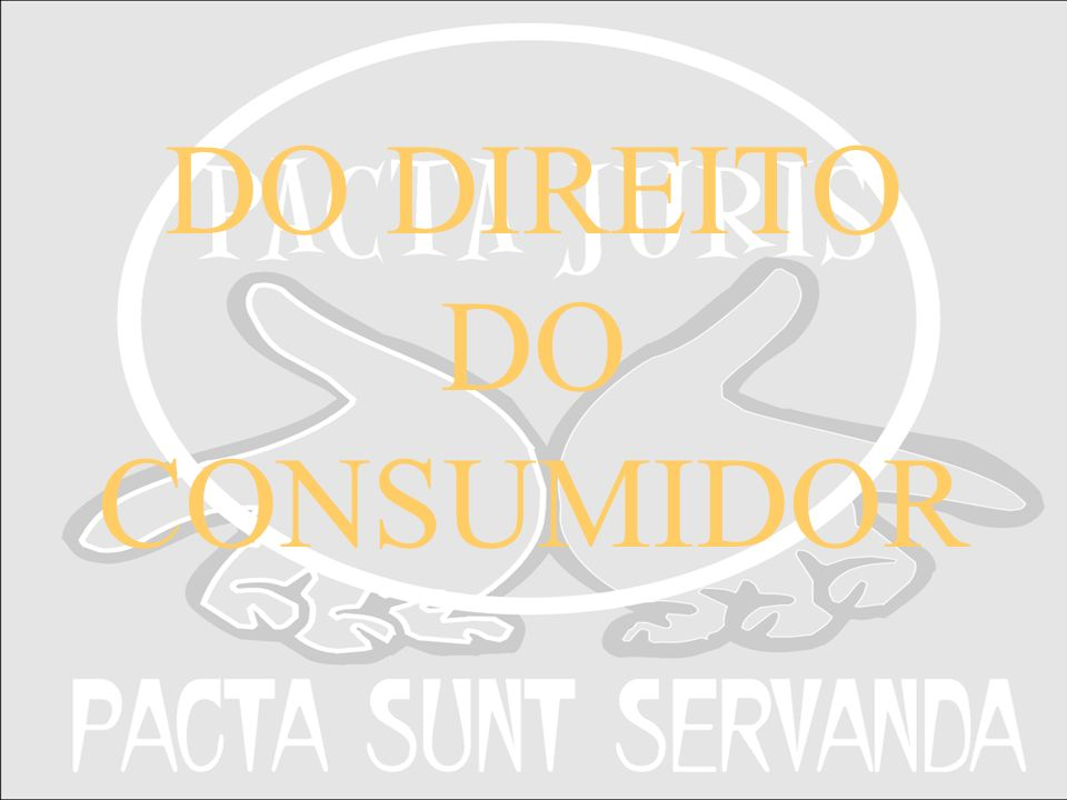 DO DIREITO DO CONSUMIDOR