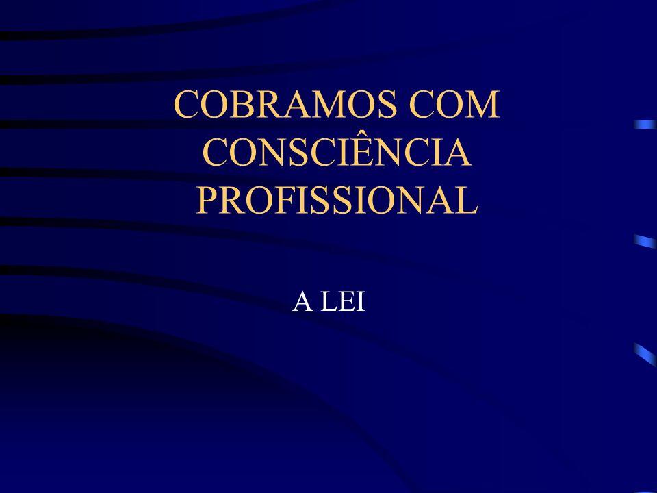 COBRAMOS COM CONSCIÊNCIA PROFISSIONAL