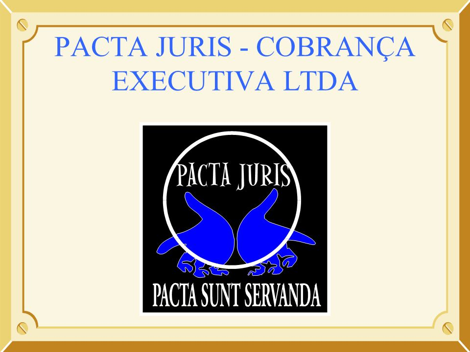 PACTA JURIS - COBRANÇA EXECUTIVA LTDA