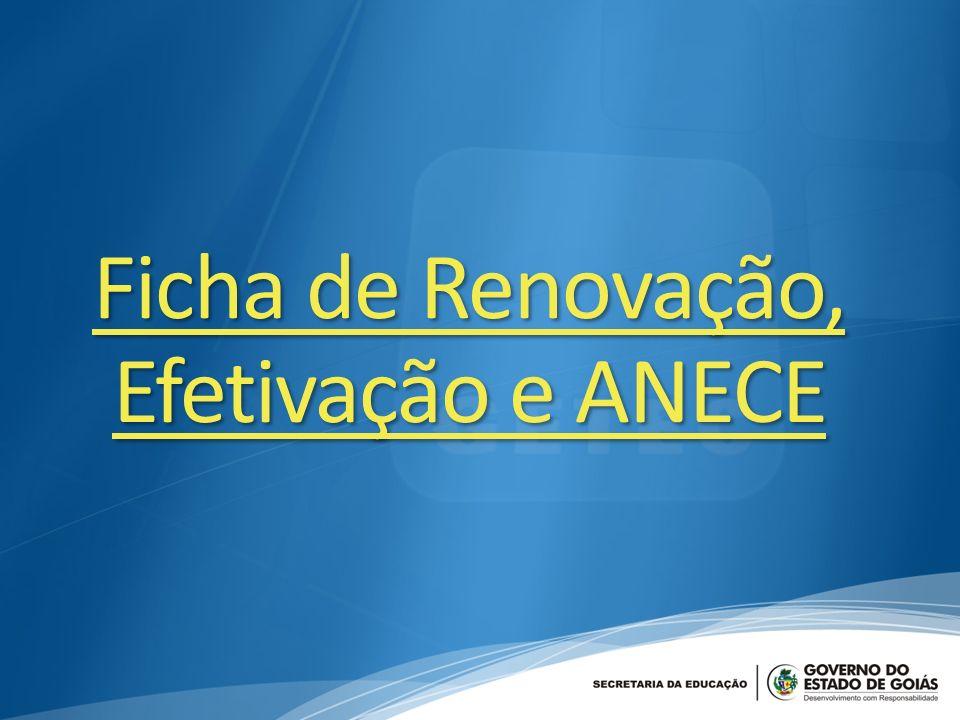 Ficha de Renovação, Efetivação e ANECE