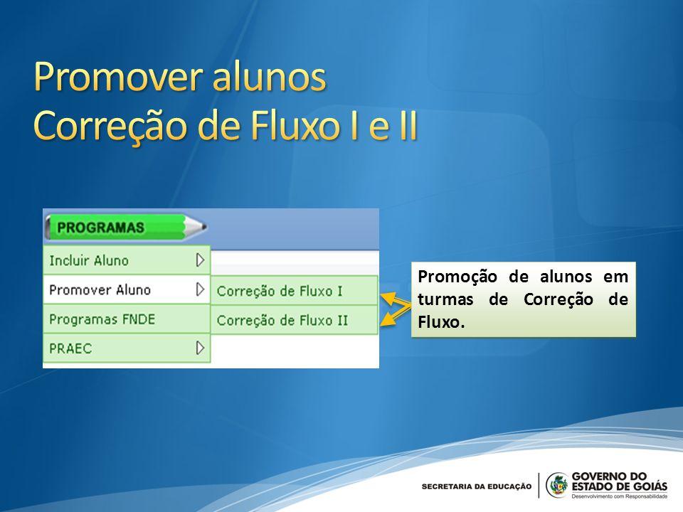 Promover alunos Correção de Fluxo I e II