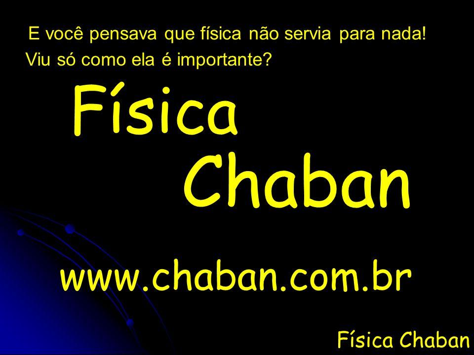 Chaban Física www.chaban.com.br Física Chaban