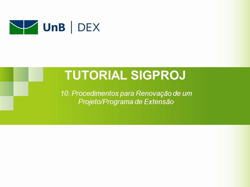 10. Procedimentos para Renovação de um Projeto/Programa de Extensão