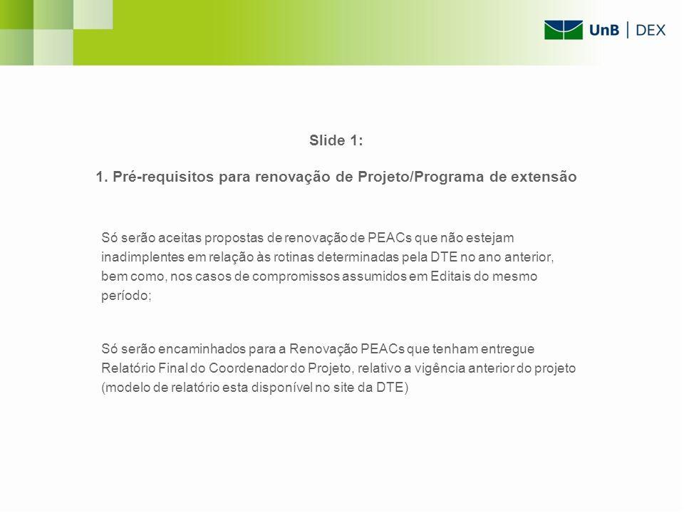 Slide 1: 1. Pré-requisitos para renovação de Projeto/Programa de extensão